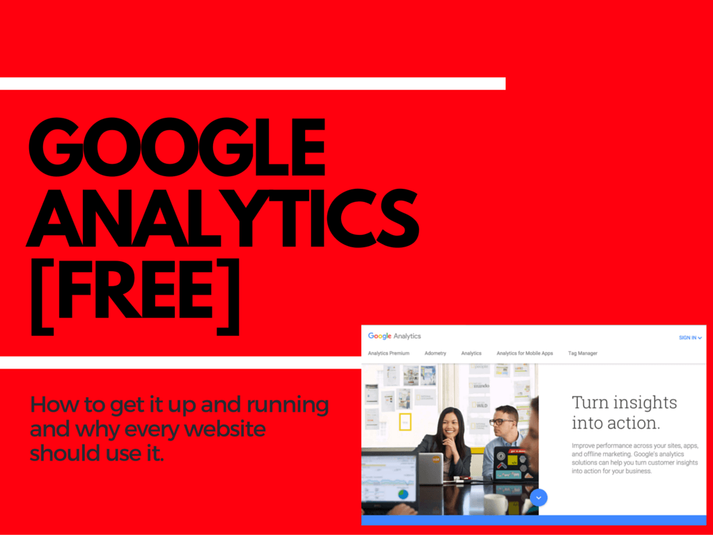 What is Google Analytics and How Do I Use it? 5 Easy Steps to Get Started! [free]
