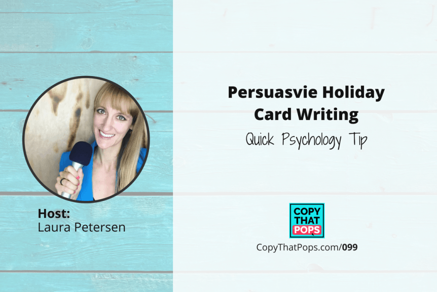 copy that pops podcast 099 - Persuasive Holiday Card Writing Quick Psychology Tip