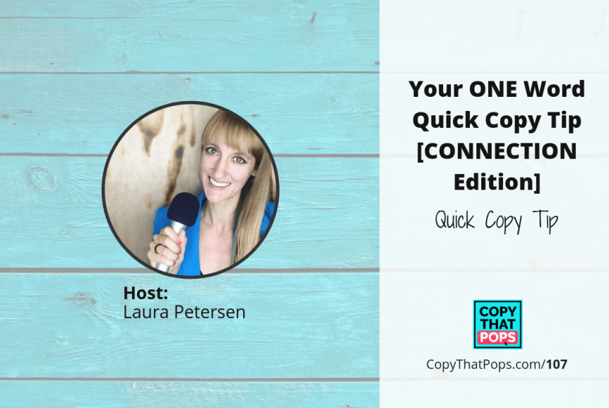 Copy That Pops Podcast 107: Your ONE Word Quick Copy Tip [CONNECTION Edition]