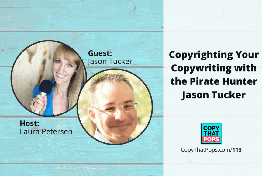 Copy That Pops Podcast 113: Copyrighting Your Copywriting with the Pirate Hunter Jason Tucker