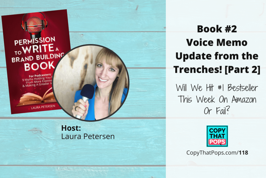 118: Book #2 Voice Memo Update from the Trenches! Will We Hit #1 Bestseller This Week On Amazon Or Fail? (Part 2 on Day 26 - 3/26/18)