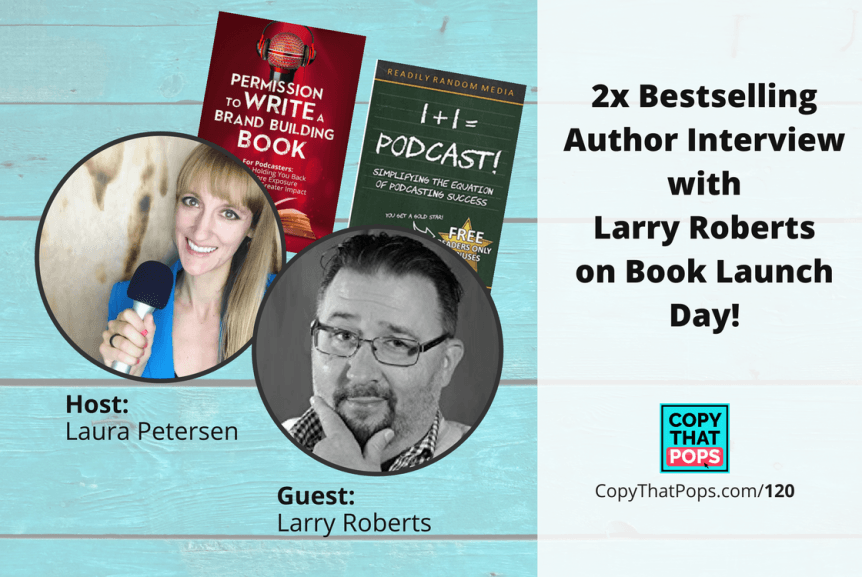 https://www.copythatpops.com/120-2x-bestselling-author-talk-with-larry-roberts-on-book-launch-day