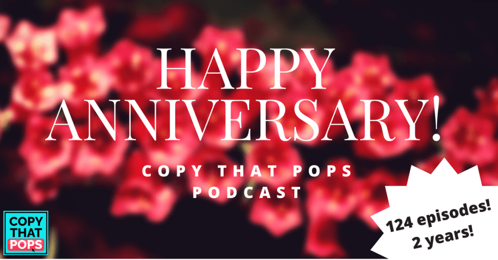 HAPPY ANNIVERSARY copy that pops podcast 2 years running