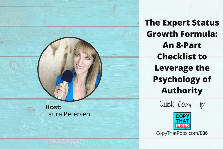 Copy that pops podcast 125: The Expert Status Growth Formula: An 8-Part Checklist to Leverage the Psychology of Authority