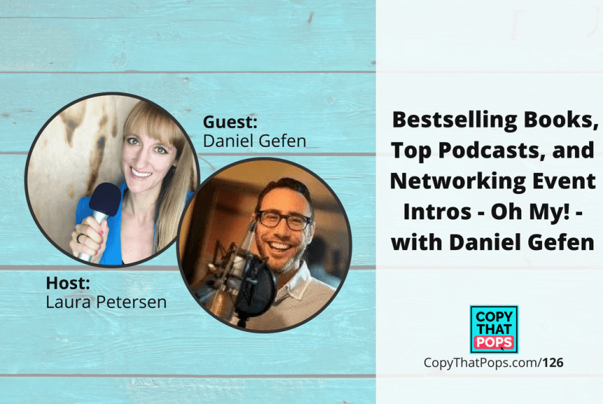 Copy that pops podcast 126: with Daniel Gefen about Bestselling Books, Top Podcasts, and Networking Event Intros