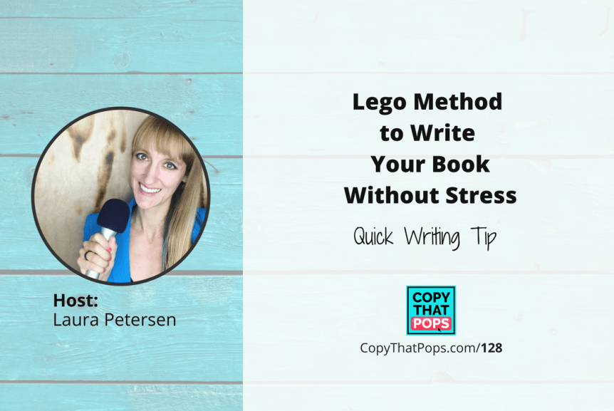 128: Lego Method to Write Your Book Without Stress - Quick Writing Tip