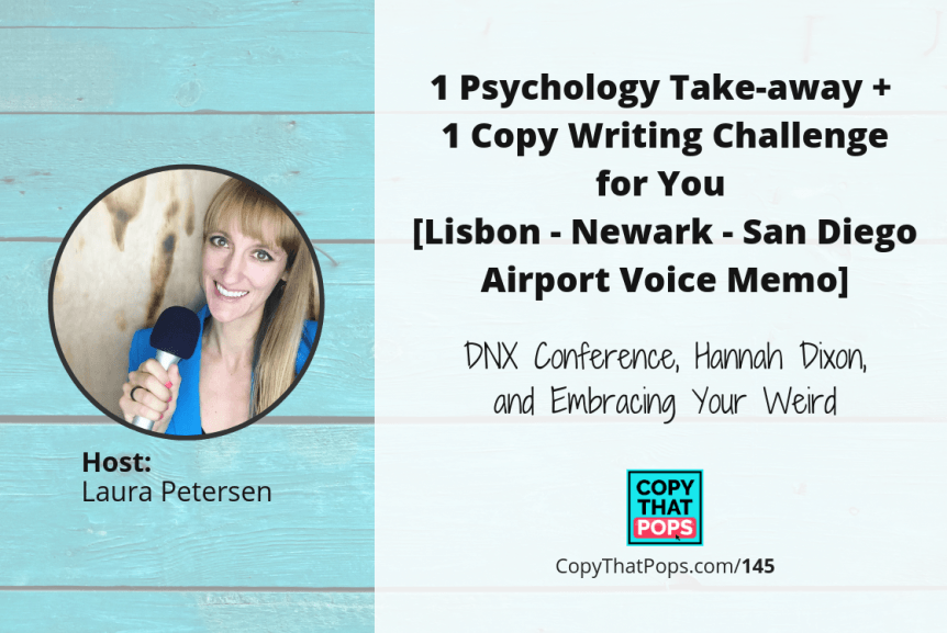 145- 1 Psychology Take-Away and 1 Copy Writing Challenge for You [Airport Voice Memo]