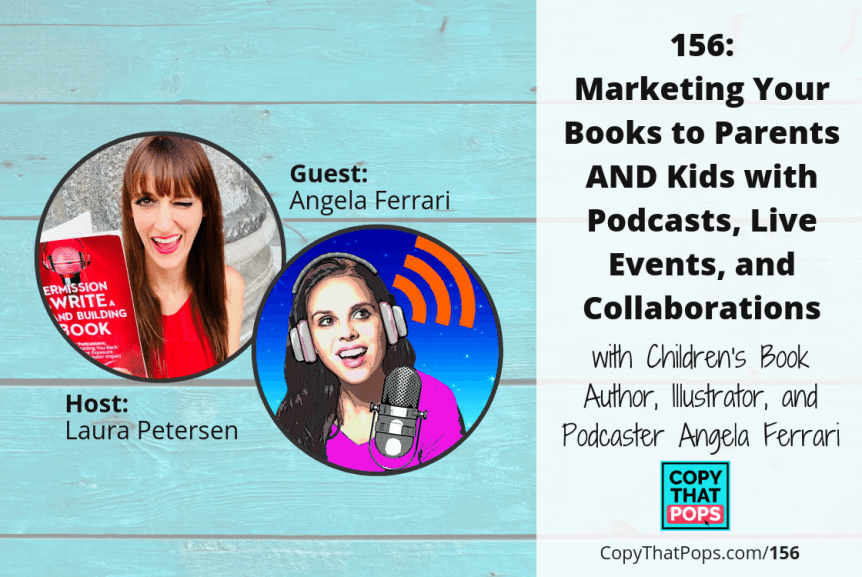 156: Marketing Your Books to Parents AND Kids with Podcasts, Live Events, and Collaborations from Children's Book Author and Podcaster Angela Ferrari