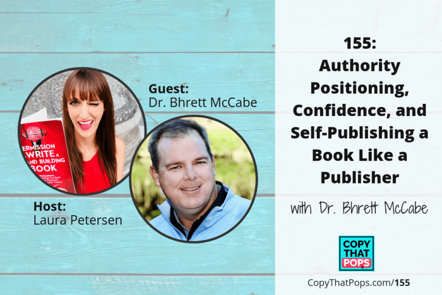 Authority Positioning, Confidence, and Self-Publishing a Book Like a Publisher with Dr. Bhrett McCabe