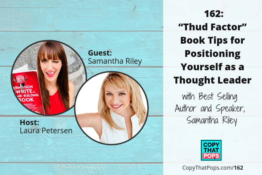 "162: ""Thud Factor"" Book Tips for Positioning Yourself as a Thought Leader with Samantha Riley"