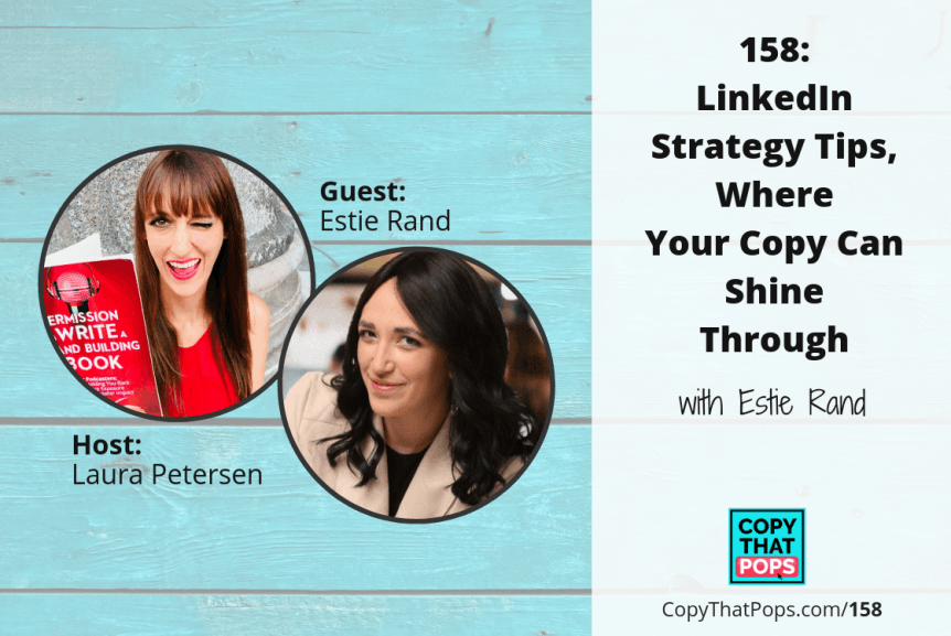 158: LinkedIn Strategy Tips, Where Your Copy Can Shine Through, with Estie Rand