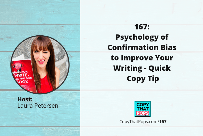 167: Psychology of Confirmation Bias to Improve Your Writing - Quick Copy Tip
