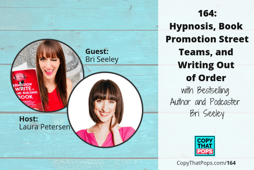 164: Hypnosis, Book Promotion Street Teams, and Writing Out of Order with Bri Seeley