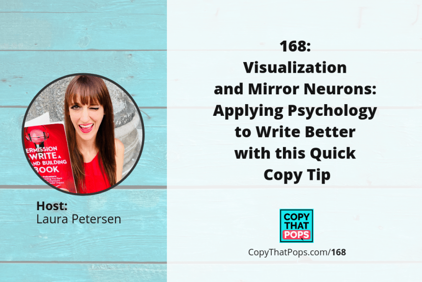 168: Visualization and Mirror Neurons: Applying Psychology to Write Better with this Quick Copy Tip