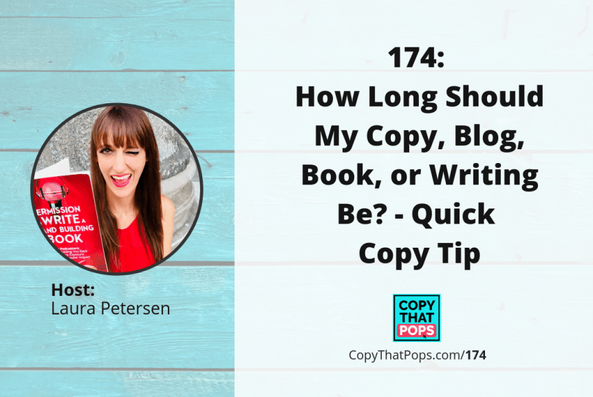 174: How Long Should My Copy, Blog, Book, or Writing Be? - Quick Copy Tip