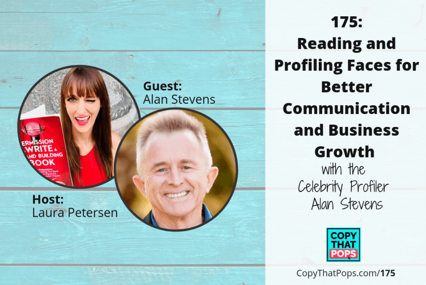 175: Reading and Profiling Faces for Better Communication and Business Growth with the Celebrity Profiler Alan Stevens
