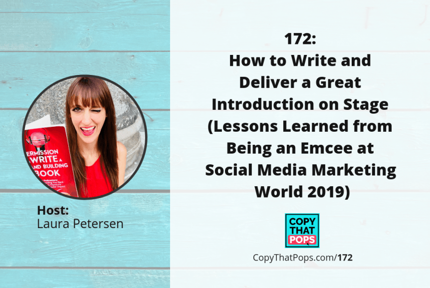 172: How to Write and Deliver a Great Introduction on Stage (Lessons Learned from Being an Emcee at Social Media Marketing World 2019)