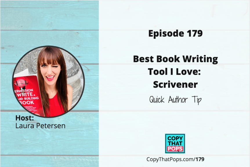 copy that pops Episode 179 Best Book Writing Tool I Love: Scrivener - Quick Author Tip